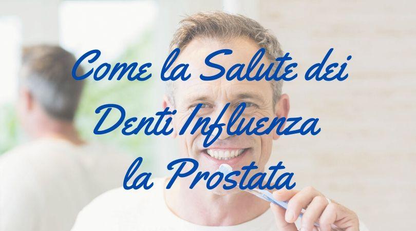 Come la Salute dei Denti Influenza la Prostata