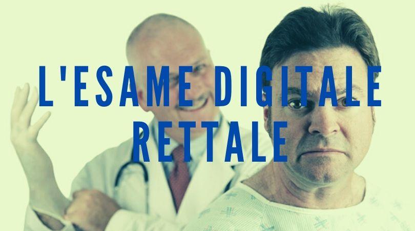 Esplorazione Digitale Rettale della Prostata