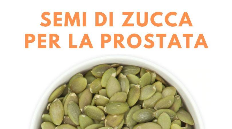 Semi di Zucca per la Prostata: Proprietà e  Benefici