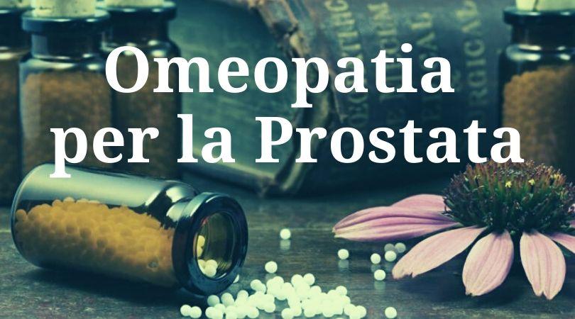 I Rimedi dell'Omeopatia per la Prostata Ingrossata