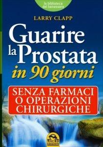Guarire La Prostata in 90 Giorni Senza Farmaci