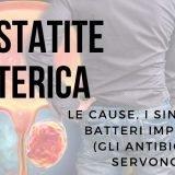 Prostatite Batterica: le Cause, i Sintomi e la Diagnosi