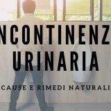 Incontinenza Urinaria Maschile: Cause e Rimedi Naturali