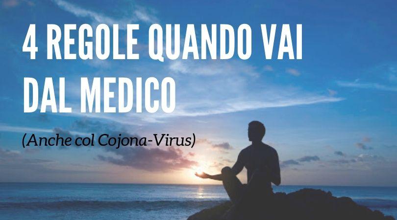 4 Regole Base se Vai dal Medico (anche col CojonaVirus)