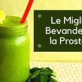 Le 5 Migliori Bevande per la Prostata