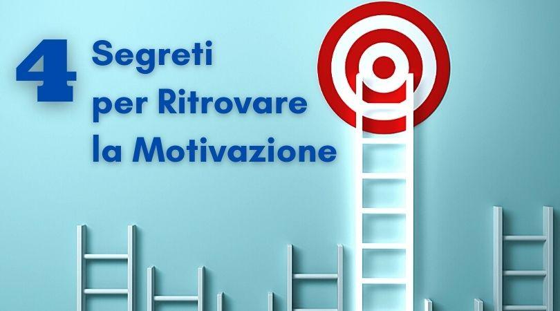 4 Segreti per Ritrovare la Motivazione