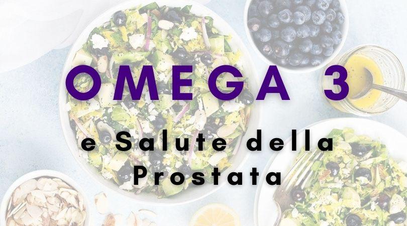 Omega 3 per la Salute della Prostata